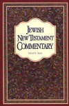 Jewish New Testament Commentary: A Companion Volume to the Jewish New Testament - David H. Stern