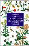 Il grande libro del linguaggio dei fiori - Sheila Pickles