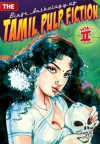 The Blaft Anthology of Tamil Pulp Fiction, Vol.II - Rakesh Khanna, Pritham K. Chakravarthy, Indira Soundarrajan, Jeyraj, Pushpa Thangadorai, Indumathi, M.K. Narayanan, Rajesh Kumar, Resakee