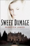 Sweet Damage: A Novel - Rebecca James