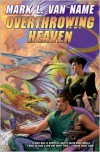 Overthrowing Heaven - Mark L. Van Name