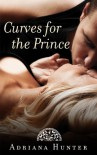 Curves for the Prince - Adriana Hunter