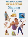 Health & Healing the Natural Way: Shaping Up - Reader's Digest Editorial Staff