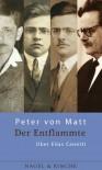 Der Entflammte:  über Elias Canetti - Peter von Matt