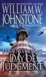 Phoenix Rising Day of Judgment - 'William W. Johnstone',  'J.A. Johnstone'