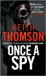 Once A Spy - Keith Thomson