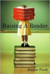 Raising a Reader: A Mother's Tale of Desperation and Delight -