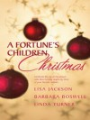 A Fortune's Children Christmas: Angel Baby, Home for Christmas, Christmas Child - Lisa Jackson, Linda Turner, Barbara Boswell