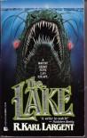 The Lake - R. Karl Largent