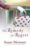 The Remedy for Regret - Susan Meissner