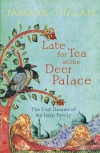 Late for Tea at the Deer Palace: The Lost Dreams of My Iraqi Family - Tamara Chalabi