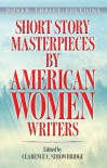 Short Story Masterpieces by American Women Writers - Clarence C. Strowbridge
