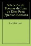 Selección de Poemas de Juan de Dios Peza (Spanish Edition) - Caridad León