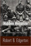 Hidden Heroism: Black Soldiers In America's Wars - Robert B. Edgerton