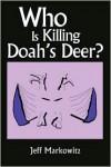 Who Is Killing Doah's Deer? - Jeff Markowitz