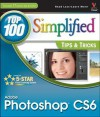 Adobe Photoshop CS6 Top 100 Simplified Tips and Tricks (Top 100 Simplified Tips & Tricks) - Lynette Kent