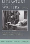 Literature and Its Writers: A Compact Introduction to Fiction, Poetry, and Drama - Ann Charters;Samuel Charters