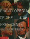 Scholatic Encyclopedia of the Presidents and Their Times - David Rubel