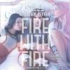 Fire with Fire (Audio) - Jenny Han, Siobhan Vivian