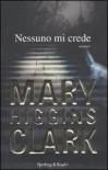Nessuno mi crede - Maria Barbara Piccioli, Marina Deppisch, Mary Higgins Clark