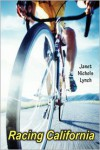 Racing California - Janet Nichols Lynch