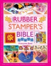 The Rubber Stamper's Bible - Francoise Reid