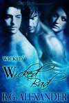 Wicked Bad - R.G. Alexander