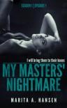 """My Masters' Nightmare Season 1, Ep. 1 """"Taken"""" - Marita A. Hansen"""