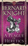 A Plague of Heretics - Bernard Knight
