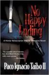 No Happy Ending: A Hector Belascoaran Shayne Detective Novel - Paco Ignacio Taibo II, William I. Neuman