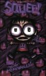 Squee's Wonderful Big Giant Book of Unspeakable Horrors - Jhonen Vasquez