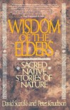 Wisdom of the Elders: Sacred Native Stories of Nature - Peter S. Knudtson, David Suzuki