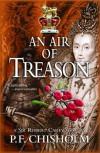 An Air of Treason: A Sir Robert Carey Mystery - P.F. Chisholm