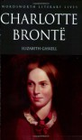 The Life of Charlotte Bronte - Elizabeth Gaskell
