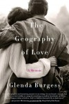 The Geography of Love: A Memoir - Glenda Burgess