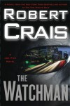 The Watchman: A Joe Pike Novel - Robert Crais