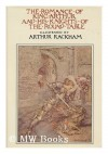 The Romance of King Arthur and His Knights of the Round Table - Sir Thomas Malory