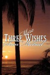 Three More Wishes - Sean Michael