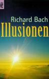 Illusionen. Die Abenteuer eines Messias wider Willen. (Broschiert) - Richard Bach
