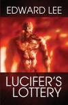 Lucifer's Lottery (The Infernal Series) (Volume 4) - Edward Lee