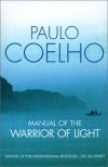 Manual Of The Warrior Of The Light - Paulo Coelho