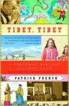 Tibet, Tibet: A Personal History of a Lost Land - Patrick French