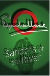 Sanders Of The River (Commissioner Sanders) - Richard Horatio Edgar Wallace