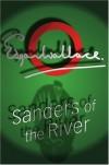 Sanders Of The River (Commissioner Sanders) - Richard Horatio Edgar Wallace