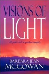 Visions Of Light - Barbara Jean Mcgowan