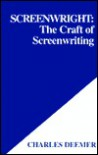 Screenwright: The Craft of Screenwriting - Charles Deemer