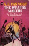 The Weapon Makers - A.E. van Vogt