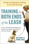 Training for Both Ends of the Leash: A Guide to Cooperation Training for You and Your Dog - Kate    Perry, Yvonne Conza