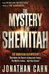 The Mystery of the Shemitah: The 3,000-Year-Old Mystery That Holds the Secret of America's Future, the World's Future, and Your Future! - Jonathan Cahn