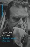 I książki mają swój los - praca zbiorowa, Czesław Miłosz